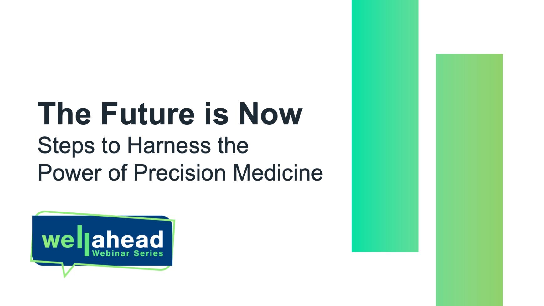 WellAhead Webinar - Precision Medicine PPT Cover